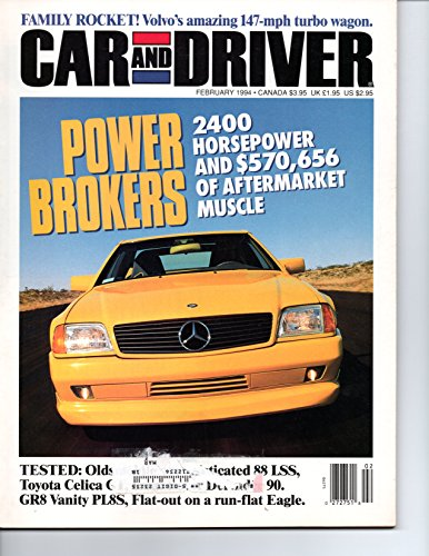 Altima Nissan Horsepower (Car and Driver February 1994 (FAMILY ROCKET! VOLVO'S AMAZING 147 MPH TURBO WAGON - POWER BROKERS 2400 HORSEPOWER AND $570,656 OF AFTERMARKET MUSCLE, VOLUME 39, NUMBER 8))