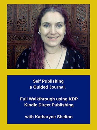 Self Publishing a Guided Journal. Full Walkthrough using KDP Kindle Direct Publishing