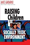 Raising Children in a Socially Toxic Environment