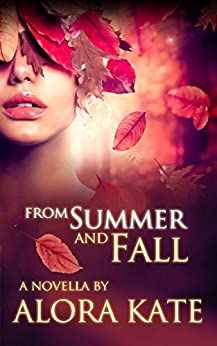 From Summer and Fall (The Four Seasons Book 1) by [Kate, Alora]