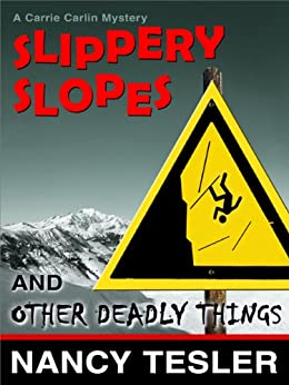 Slippery Slopes and Other Deadly Things (Carrie Carlin series Book 5) by [Tesler, Nancy]