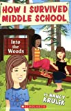 By Nancy E. Krulik Into The Woods (How I Survived Middle School, #10) [Mass Market Paperback]