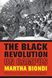 The Black Revolution on Campus, Martha Biondi, 0520269225