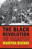 The Black Revolution on Campus, Martha Biondi, 0520282183