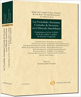 Las Sociedades Anónimas Cotizadas de Inversión en el Mercado Inmobiliario - Comentarios a la Ley 11/2009, de 26 de octubre, y análisis de Derecho Comparado ...