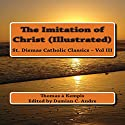The Imitation of Christ: St. Dismas Catholic Classics, Volume 3 Audiobook by Thomas à Kempis Narrated by Charlie Glaize