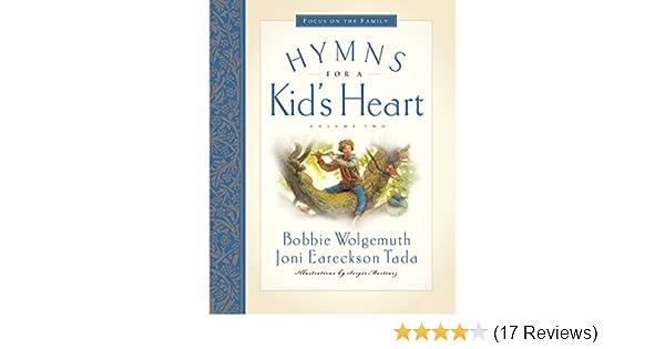 Hymns For A Kids Heart Vol 2 Bobbie Wolgemuth Joni Eareckson