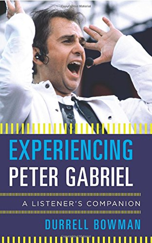 Experiencing Peter Gabriel: A Listener's Companion PDF