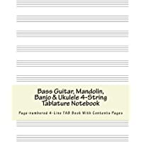 Bass Guitar, Mandolin, Banjo & Ukulele 4-String Tablature Notebook: Page-numbered 4-Line TAB Book with Contents Pages