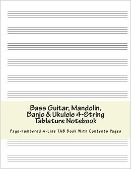 Bass Guitar, Mandolin, Banjo & Ukulele 4-String Tablature Notebook ...