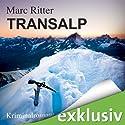 Transalp Hörbuch von Marc Ritter Gesprochen von: Robert Frank