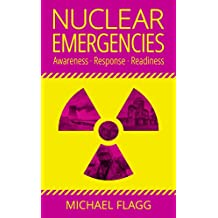 Nuclear Emergencies: Awareness Response Readiness