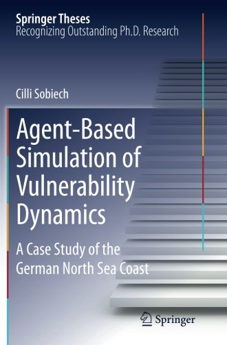 Agent-Based Simulation of Vulnerability Dynamics: A Case Study of the German North Sea Coast (Springer Theses)