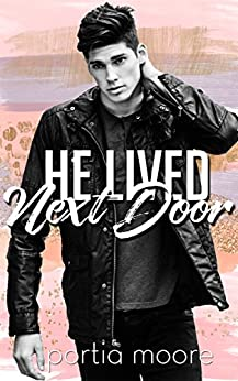 He Lived Next Door (English Edition) de [Moore, Portia]