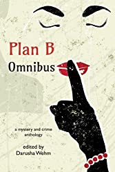 Plan B Omnibus: a mystery and crime anthology