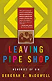 img - for Leaving Pipe Shop: Memories of Kin book / textbook / text book