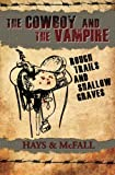 The Cowboy and the Vampire: Rough Trails and Shallow Graves (Volume 3)