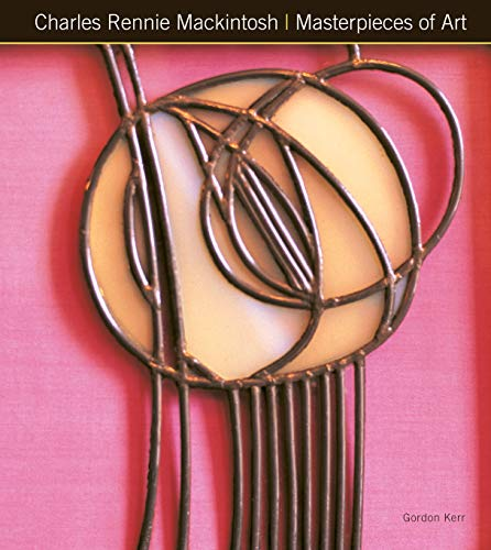 Charles Rennie Mackintosh Masterpieces of Art