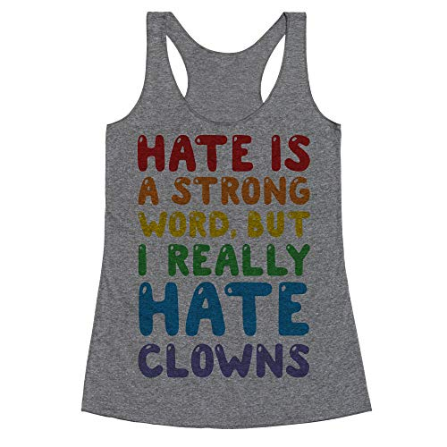 LookHUMAN I Hate Clowns Small Heathered Gray Women's Racerback Tank ()
