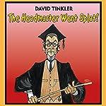 The Headmaster Went Splat! | David Tinkler