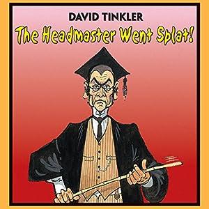 The Headmaster Went Splat! Audiobook