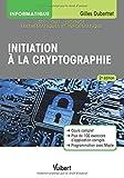 Initiation à la cryptographie : Cours et exercices corrigés