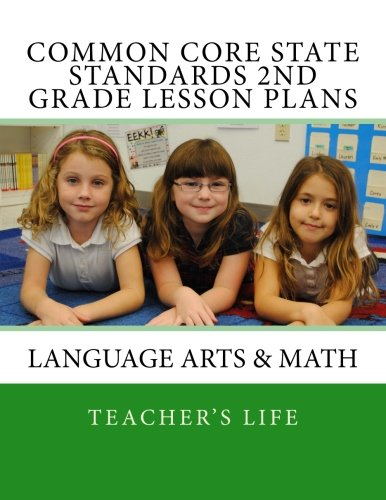 Common Core State Standards 2nd grade - Lesson Plans: Language Arts & Math
