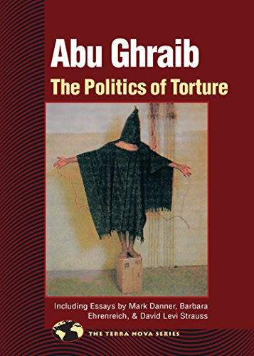 Abu Ghraib: The Politics of Torture (Terra Nova)