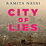City of Lies: Love, Sex, Death, and the Search for Truth in Tehran | Ramita Navai