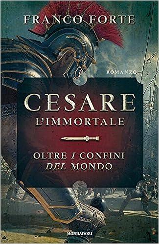 Cesare l'immortale - Franco Forte