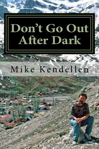 Don't Go Out After Dark: A Memoir of the Civil War in Tajikistan