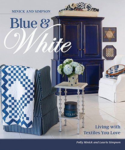 Minick and Simpson Blue and White: Living with Textiles You Love -