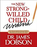 img - for By James C. Dobson - The New Strong-Willed Child Workbook (Workbook) (2005-05-10) [Paperback] book / textbook / text book