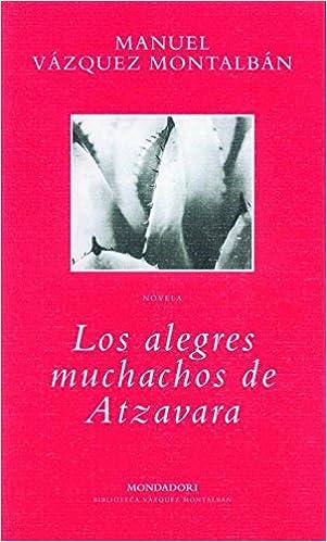 Los alegres muchachos de Atzavara BIBLIOTECA VAZQUEZ MONTALBAN: Amazon.es: Montalban, Manuel Vazquez: Libros