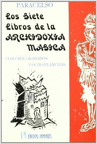 Los Siete Libros de La Archidoxia Magica (Spanish Edition)