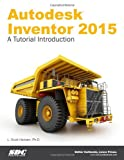 Autodesk Inventor 2015 - a Tutorial Introduction, Hansen, L. Scott, 1585038776