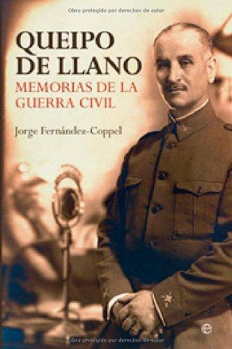 Descargar Libro Queipo De Llano - Memorias De La Guerra Civil Gonzalo Queipo De Llano