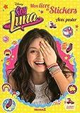 Disney Soy Luna - Mon livre de stickers + Poster
