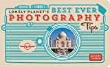 Lonely Planet's Best Ever Photography Tips (Pictorials)
