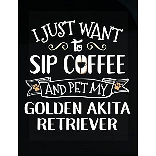 - My Family Tee Sip Coffee Pet Golden Akita Retriever Puppy Dog Lover Gift - Sticker