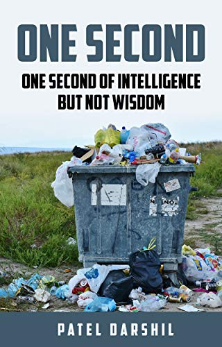 One Second: One Second of intelligence but not wisdom by [Patel, Darshil]