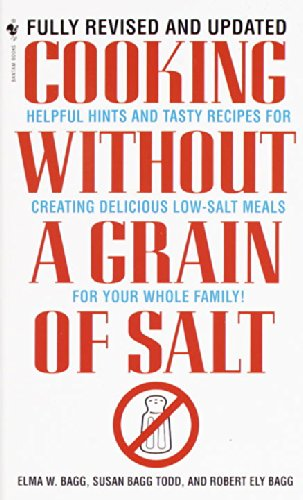 Cooking Without a Grain of Salt by Elma W. Bagg, Susan Bagg Todd, Robert Ely Bagg