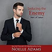 Seducing the Enemy: Heirs of Damon, Book 1 | Noelle Adams