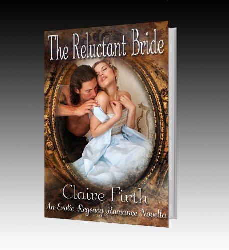 The Reluctant Bride.: Erotic Regency Romance Novella (Regency Undone Book 1)
