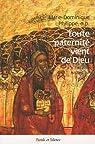 Toute paternité vient de Dieu : Etre père aujourd'hui par Philippe