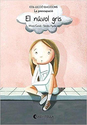 (CAT).NUVOL GRIS, EL.(PREOCUPACIO).(EMOCIONS) (Catalan) Paperback – 2014