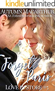 Forget Paris: Sweet and clean Valentine's Day Christian romance in Paris and London with an anti-romance heroine! (Love In Store Book 5)