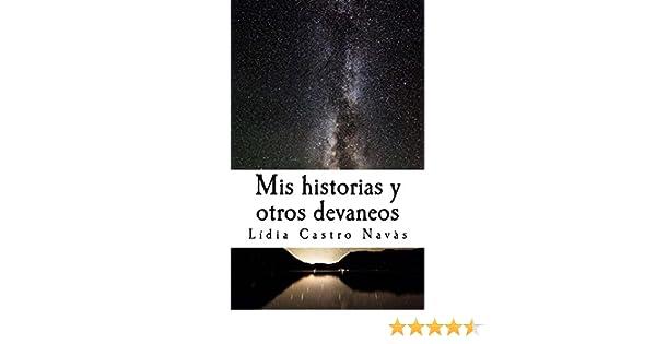 Amazon.com: Mis historias y otros devaneos (Spanish Edition) eBook: Lídia Castro Navàs: Kindle Store