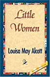 Little Women, Louisa May Alcott, 1421833859