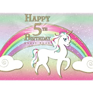 Happy 5th Birthday Guest Book: Rainbow Unicorn Magical Theme Party Unicorn Birthday Party Guest Book